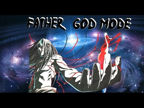Los mas poderosos del Anime - Father God Mode