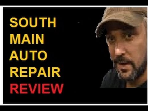 """""""SOUTH MAIN AUTO REPAIR""""  CHANNEL  REVIEW"""