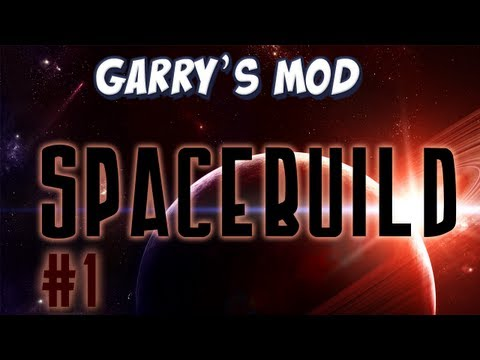 Garrys Mod Part 1 - Lets Build Spaceships!