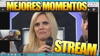 MEJORES MOMENTOS DE STREAM #4