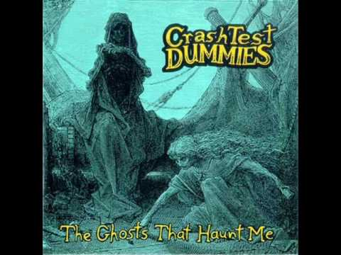 Titelbild des Gesangs The Ghosts That Haunt Me von Crash Test Dummies