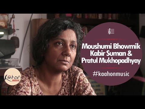 #KaahonMusic- Moushumi Bhowmik   Kabir Suman   Pratul Mukhopadhyay   Solo Performance in Music