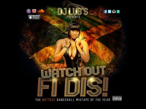 Dancehall 2014 Exclusive Mix - Watch Out Fi Dis By Dj Lub's  busy Signal,konshens,rdx,vybz Kartel video
