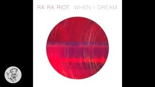 Watch Ra Ra Riot When I Dream video