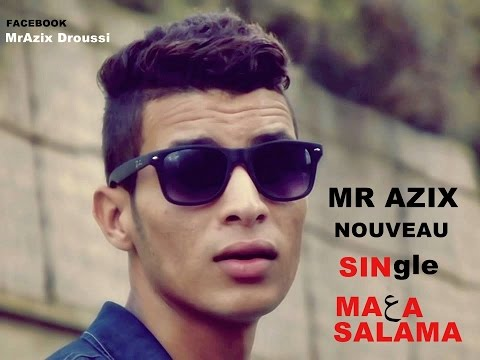 Mr Azix Ma3a Salama Facebook Officiel MrAzix Droussi