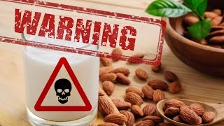 Warning: Toss Out Your Almond Milk! It's Bad For You!
