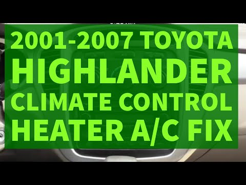 Toyota Highlander Climate Control Heater A/C Repair DIY Fix 2001-2007