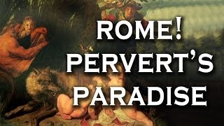Top 10 Reasons Ancient Rome was a Perverts Paradise