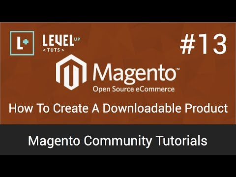 Magento Community Tutorials #13 - How To Create A Downloadable Product