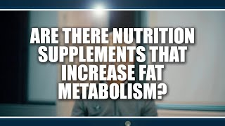 Are there nutrition supplements that increase fat metabolism?  Lawrence Spriet