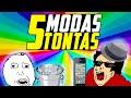 5 MODAS TONTAS