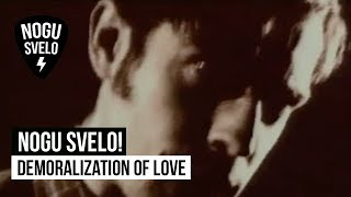 Ногу свело - Demoralization of love