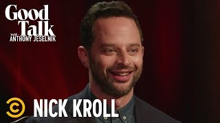 Is Nick Kroll More of a Wayne or a Garth? - Good Talk with Anthony Jeselnik