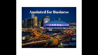 Anointed for Business Class 2 Guest: Ed Silvoso
