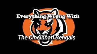Everything Wrong With The Cincinnati Bengals ||Bengals Week||