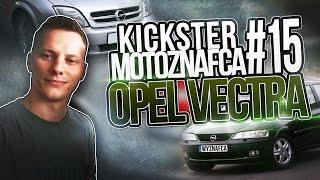 Opel Vectra - Kickster MotoznaFca #15