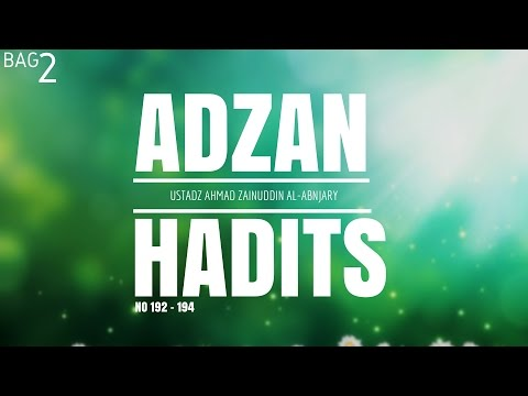 Bab Adzan Hadits 192 - 194 Bag 2 - Ustadz Ahmad Zainuddin Al- Banjary