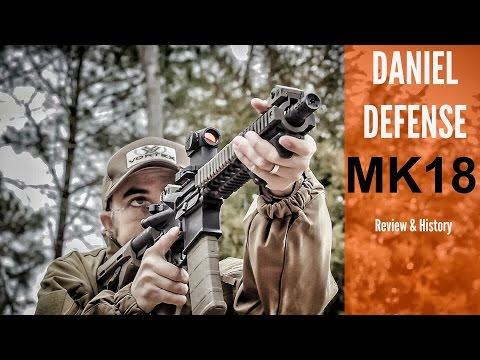 DANIEL DEFENSE MK18 SBR : COMPLETE REVIEW & HISTORY