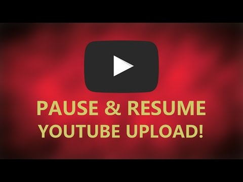 How to - Pause & Resume YouTube upload!