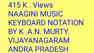 NAAGINI MUSIC (NOTATION) BY K A N MURTY. VIJAYANAGARAM.19.3.19.