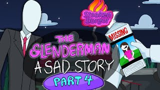 The Slender Man - A Sad Story (Part 4)