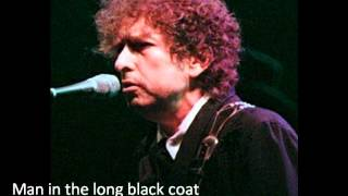 Watch Bob Dylan Man In The Long Black Coat video