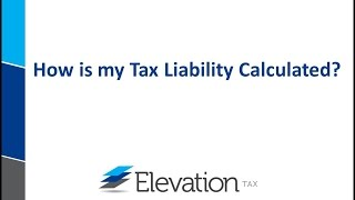 How is my Tax Liability Calculated?