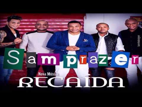 Samprazer - Recaída ♫♪ Música Nova 2014
