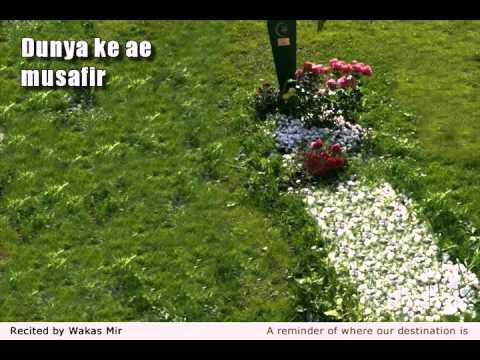 Dunya Ke Ae Musafir - Wakas Mir video