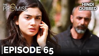 The Promise Episode 65 (Hindi Dubbed)