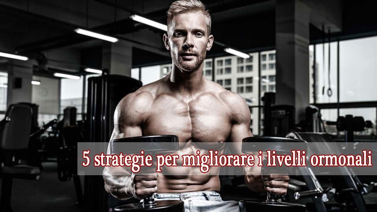 5 strategie per migliorare i livelli ormonali