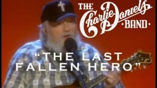 Watch Charlie Daniels The Last Fallen Hero video