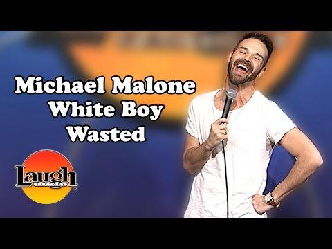 White Boy Wasted Michael Malone