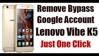 How To Remove Lenovo Vibe K5 Bypass Google Account Just One Click