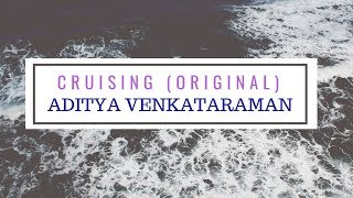 Cruising - Aditya Venkataraman (original song) #AdityaVenkataraman#Jamming#Singapore