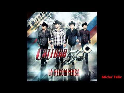 05 Ni Que Estuvieras Tan Buena - Calibre 50 (La Recompensa 2013)