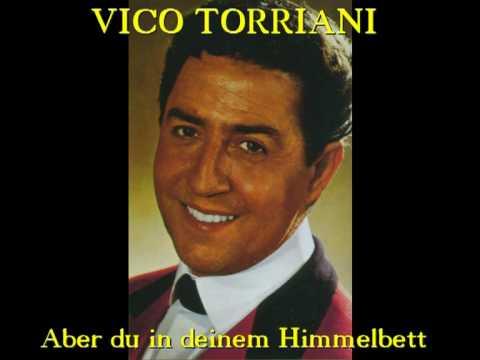 Vico Torriani - Aber du in deinem Himmelbett