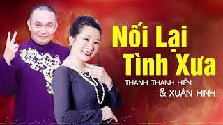 Xuân Hinh & Thanh Thanh Hiền - Nối Lại Tình Xưa | Song Ca Bolero Hay Nhất