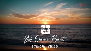 Rochak Kohli - Yeh Saari Baat (Official Lyrical Video)
