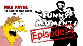 Funny Moments Episode 14: Max Payne 2