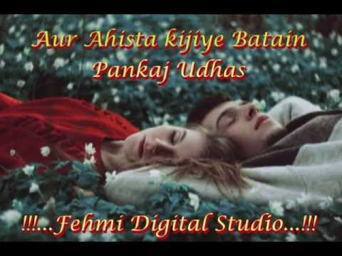 Fehmi Digital Studio..♥ Aur ahista kijiye Batain ♥ Pankaj...