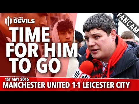 Time For Louis van Gaal to Go! | Manchester United 1-1 Leicester City | FANCAM