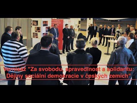 """Vernisáž """"Za svobodu, spravedlnost a solidaritu: D�jiny sociální demokracie v �eských zemích"""""""