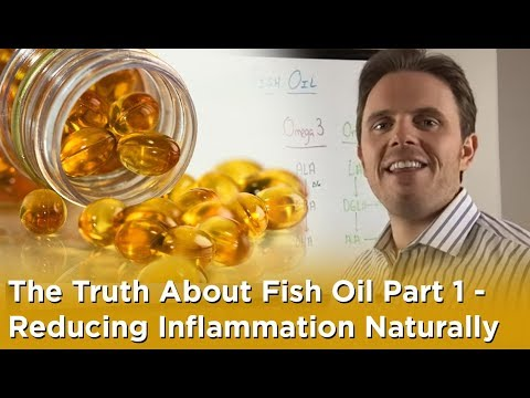 The Truth About Fish Oil Part 1 - Reducing Inflammation Naturally