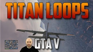 GTA V - Titan Loops: Will you face palm?