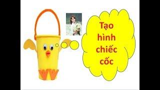 Tạo hình chiếc cốc - Phát triển thẩm mĩ lấy trẻ làm trung tâm - Phương Nguyễn