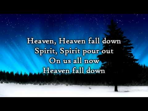 Phil Wickham - Heaven Fall Down