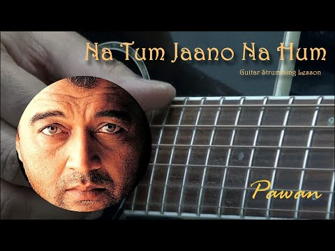 Na Tum Jaano Na Hum - Guitar Chords Lesson video