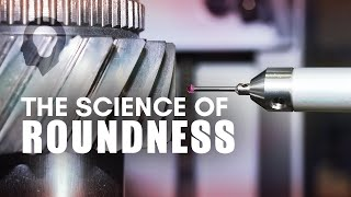 The Science Of Roundness