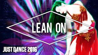 Just Dance 2016 - 'Lean On' by Major Lazer & DJ Snake feat. MØ (Fanmade Mashup)
